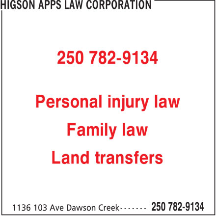 Higson Apps Law Corporation (250-782-9134) - Annonce illustrée======= - 250 782-9134 Personal injury law Family law Land transfers
