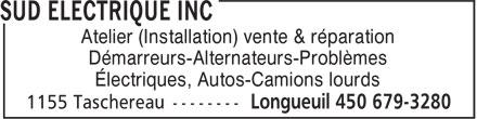 Sud Electrique Inc (450-679-3280) - Annonce illustrée======= - Atelier (Installation) vente & réparation Démarreurs-Alternateurs-Problèmes Électriques, Autos-Camions lourds