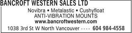 Bancroft Western Sales Ltd (604-984-4558) - Annonce illustrée======= - Novibra • Metalastic • Cushyfloat ANTI-VIBRATION MOUNTS www.bancroftwestern.com  Novibra • Metalastic • Cushyfloat ANTI-VIBRATION MOUNTS www.bancroftwestern.com