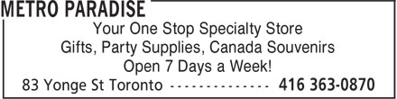 Metro Paradise (416-363-0870) - Display Ad - Your One Stop Specialty Store Gifts, Party Supplies, Canada Souvenirs Open 7 Days a Week!