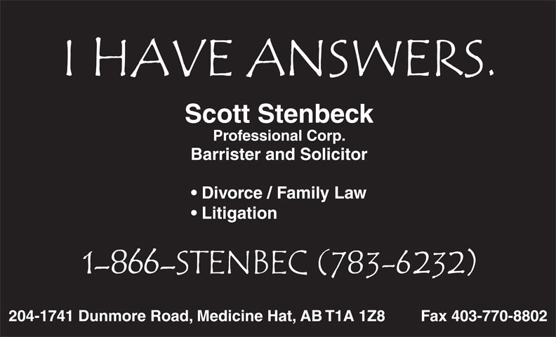 Scott Stenbeck Professional Corp (1-866-783-6232) - Annonce illustrée======= - Scott Stenbeck Professional Corp. Barrister and Solicitor Divorce / Family Law Litigation 204-1741 Dunmore Road, Medicine Hat, AB T1A 1Z8 Fax 403-770-8802
