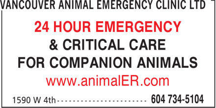 Vancouver Animal Emergency Clinic (604-734-5104) - Display Ad - 24 HOUR EMERGENCY FOR COMPANION ANIMALS & CRITICAL CARE www.animalER.com