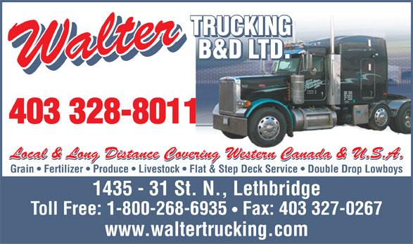 B & D Walter Trucking Ltd (403-328-8011) - Annonce illustrée======= -