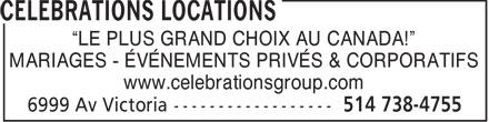 Célébrations Locations (514-738-4755) - Annonce illustrée======= - LE PLUS GRAND CHOIX AU CANADA! MARIAGES - ÉVÉNEMENTS PRIVÉS & CORPORATIFS www.celebrationsgroup.com