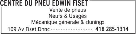 Centre Du Pneu Edwin Fiset (418-285-1314) - Annonce illustrée======= - Vente de pneus Neufs & Usagés Mécanique générale & «tuning»