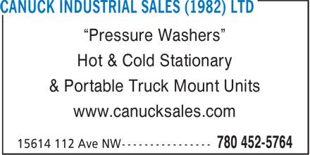 Canuck Industrial Sales (1982) Ltd (780-452-5764) - Annonce illustrée======= - ¿Pressure Washers¿ Hot & Cold Stationary ¿Pressure Washers¿ Hot & Cold Stationary & Portable Truck Mount Units www.canucksales.com & Portable Truck Mount Units www.canucksales.com
