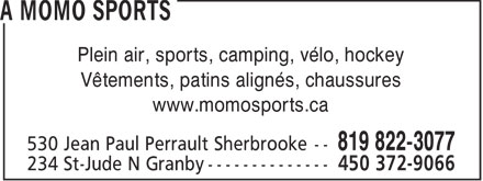 MoMo Sports (819-822-3077) - Annonce illustrée======= - Plein air, sports, camping, vélo, hockey Vêtements, patins alignés, chaussures www.momosports.ca