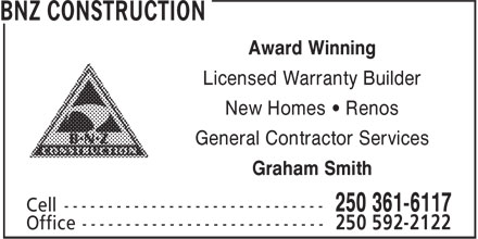 BNZ Construction (250-361-6117) - Display Ad - Award Winning Licensed Warranty Builder New Homes • Renos General Contractor Services Graham Smith