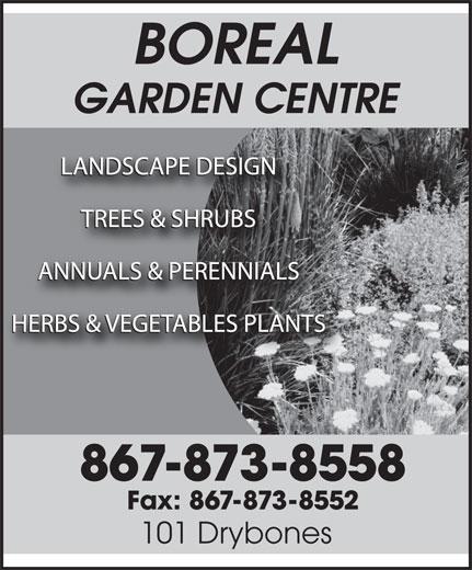 Boreal Garden Centre (867-445-2854) - Annonce illustrée======= -
