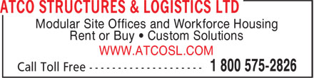 ATCO Structures & Logistics Ltd (1-800-575-2826) - Annonce illustrée======= - Modular Site Offices and Workforce Housing Rent or Buy • Custom Solutions WWW.ATCOSL.COM Modular Site Offices and Workforce Housing Rent or Buy • Custom Solutions WWW.ATCOSL.COM