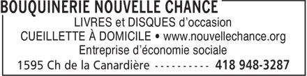 Bouquinerie Nouvelle Chance (418-948-3287) - Annonce illustrée======= - LIVRES et DISQUES d'occasion CUEILLETTE À DOMICILE • www.nouvellechance.org Entreprise d'économie sociale