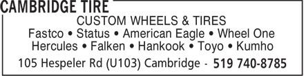 Cambridge Tire (519-740-8785) - Display Ad - CUSTOM WHEELS & TIRES Fastco   Status   American Eagle   Wheel One Hercules   Falken   Hankook   Toyo   Kumho
