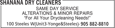 Shanana Dry Cleaners (905-882-8810) - Annonce illustrée======= - SAME DAY SERVICE ALTERATIONS & MINOR REPAIRS For All Your Drycleaning Needs!  SAME DAY SERVICE ALTERATIONS & MINOR REPAIRS For All Your Drycleaning Needs!