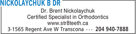 Kildonan & Selkirk Orthodontics (204-940-7888) - Display Ad - Dr. Brent Nickolaychuk Certified Specialist in Orthodontics www.str8teeth.ca  Dr. Brent Nickolaychuk Certified Specialist in Orthodontics www.str8teeth.ca  Dr. Brent Nickolaychuk Certified Specialist in Orthodontics www.str8teeth.ca  Dr. Brent Nickolaychuk Certified Specialist in Orthodontics www.str8teeth.ca  Dr. Brent Nickolaychuk Certified Specialist in Orthodontics www.str8teeth.ca