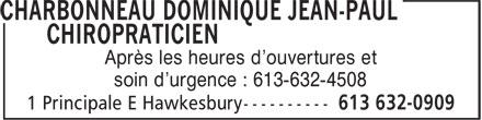 Dominique Jean-Paul Charbonneau Chiropraticien (613-632-0909) - Annonce illustrée======= - Après les heures d'ouvertures et soin d'urgence : 613-632-4508