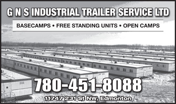 G N S Industrial Trailer Service Ltd (780-451-8088) - Annonce illustrée======= - G N S INDUSTRIAL TRAILER SERVICE LTD BASECAMPS   FREE STANDING UNITS   OPEN CAMPS 780-451-8088 11747 231 St NW, Edmonton  G N S INDUSTRIAL TRAILER SERVICE LTD BASECAMPS   FREE STANDING UNITS   OPEN CAMPS 780-451-8088 11747 231 St NW, Edmonton
