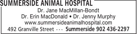 Summerside Animal Hospital (902-436-2297) - Annonce illustrée======= - Dr. Jane MacMillan-Bondt Dr. Erin MacDonald • Dr. Jenny Murphy www.summersideanimalhospital.com