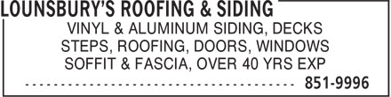Lounsbury's Roofing & Siding (506-851-9996) - Annonce illustrée======= - VINYL & ALUMINUM SIDING, DECKS STEPS, ROOFING, DOORS, WINDOWS SOFFIT & FASCIA, OVER 40 YRS EXP