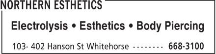 Northern Esthetics (867-668-3100) - Display Ad - Electrolysis • Esthetics • Body Piercing