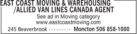 East Coast Moving & Warehousing/Allied Van Lines Canada Agent (506-858-1000) - Annonce illustrée======= - See ad in Moving category www.eastcoastmoving.com