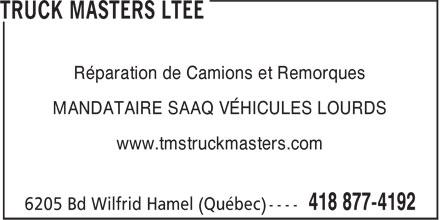 Truck Masters Ltée (418-877-4192) - Annonce illustrée======= - Réparation de Camions et Remorques MANDATAIRE SAAQ VÉHICULES LOURDS www.tmstruckmasters.com
