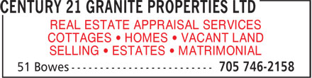 Century 21 Granite Properties Ltd (705-746-2158) - Display Ad - REAL ESTATE APPRAISAL SERVICES COTTAGES • HOMES • VACANT LAND SELLING • ESTATES • MATRIMONIAL