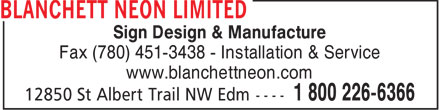 Blanchett Neon Limited (780-453-2441) - Annonce illustrée======= - Sign Design & Manufacture Fax (780) 451-3438 - Installation & Service www.blanchettneon.com  Sign Design & Manufacture Fax (780) 451-3438 - Installation & Service www.blanchettneon.com