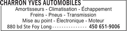 Charron Yves Automobiles (450-651-9006) - Annonce illustrée======= - Amortisseurs - Climatisation - Échappement Freins - Pneus - Transmission Mise au point - Électronique - Moteur  Amortisseurs - Climatisation - Échappement Freins - Pneus - Transmission Mise au point - Électronique - Moteur
