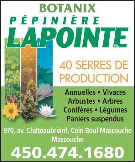Pépinière Lapointe Inc (450-474-1680) - Display Ad - BOTANIX Annuelles   Vivaces Arbustes   Arbres Conifères   Légumes Paniers suspendus 970, av. Châteaubriant, Coin Boul Mascouche Mascouche