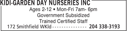 Kidi-Garden Day Nurseries Inc (204-338-3193) - Annonce illustrée======= - Government Subsidized Trained Certified Staff Ages 2-12   Mon-Fri 7am- 6pm