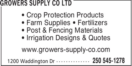 Growers Supply Co Ltd (250-545-1278) - Display Ad - • Crop Protection Products • Farm Supplies • Fertilizers • Post & Fencing Materials • Irrigation Designs & Quotes www.growers-supply-co.com