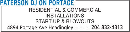 Paterson DJ On Portage (204-832-4313) - Display Ad - RESIDENTIAL & COMMERCIAL INSTALLATIONS START UP & BLOWOUTS RESIDENTIAL & COMMERCIAL INSTALLATIONS START UP & BLOWOUTS