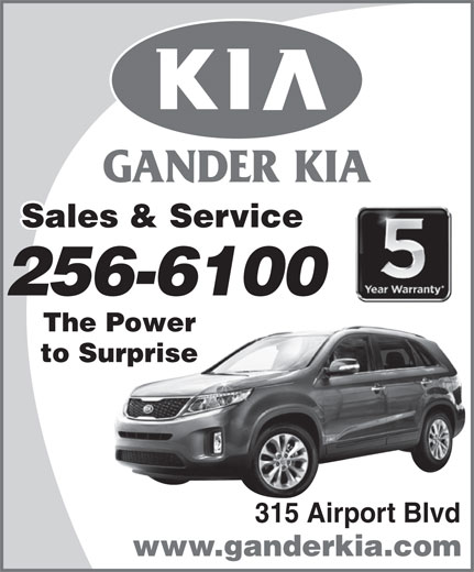 Gander Kia (709-256-6100) - Annonce illustrée======= - GANDER KIA Sales & Service 256-6100 The Power to Surprise 315 Airport Blvd www.ganderkia.com