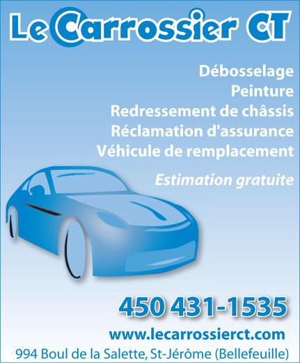 Le Carrossier C T (450-431-1535) - Annonce illustrée======= - Débosselage Peinture Redressement de châssis Réclamation d'assurance Véhicule de remplacement Estimation gratuite 450 431-1535431-1535 www.lecarrossierct.com.lecarrossierct.com 994 Boul de la Salette, St-Jérôme (Bellefeuille)  Débosselage Peinture Redressement de châssis Réclamation d'assurance Véhicule de remplacement Estimation gratuite 450 431-1535431-1535 www.lecarrossierct.com.lecarrossierct.com 994 Boul de la Salette, St-Jérôme (Bellefeuille)