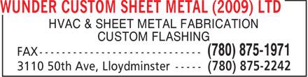 Wunder Custom Sheet Metal (2009) Ltd (780-875-2242) - Display Ad - HVAC & SHEET METAL FABRICATION CUSTOM FLASHING (780) 875-1971
