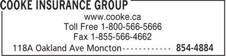 Cooke Insurance Group (506-854-4884) - Annonce illustrée======= - www.cooke.ca Toll Free 1-800-566-5666 Fax 1-855-566-4662