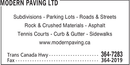 Modern Paving Ltd (709-364-7283) - Annonce illustrée======= - Subdivisions - Parking Lots - Roads & Streets Rock & Crushed Materials - Asphalt Tennis Courts - Curb & Gutter - Sidewalks www.modernpaving.ca