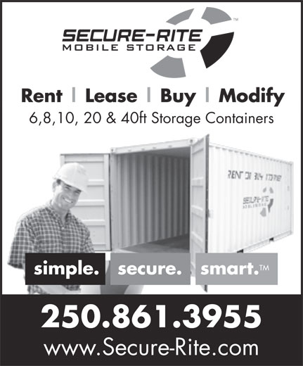 Secure-Rite Mobile Storage (250-861-3955) - Display Ad - 250.861.3955 www.Secure-Rite.com 6,8,10, 20 & 40ft Storage Containers