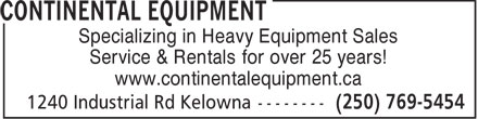 Continental Equipment (250-769-5454) - Annonce illustrée======= - Specializing in Heavy Equipment Sales Service & Rentals for over 25 years! www.continentalequipment.ca  Specializing in Heavy Equipment Sales Service & Rentals for over 25 years! www.continentalequipment.ca