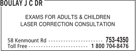 Boulay J C Dr (709-753-4350) - Display Ad - EXAMS FOR ADULTS & CHILDREN LASER CORRECTION CONSULTATION