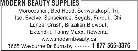 Modern Beauty Supplies (1-877-566-3376) - Annonce illustrée======= - Moroccanoil, Bed Head, Schwarzkopf, Tri, Iso, Evolve, Senscience, Segals, Farouk, Chi, Lanza, Crush, Brazilian Blowout, Extend-it, Tanny Maxx, Rowenta www.modernbeauty.ca  Moroccanoil, Bed Head, Schwarzkopf, Tri, Iso, Evolve, Senscience, Segals, Farouk, Chi, Lanza, Crush, Brazilian Blowout, Extend-it, Tanny Maxx, Rowenta www.modernbeauty.ca