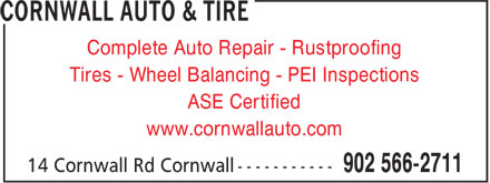 Cornwall Auto & Tire (902-566-2711) - Annonce illustrée======= - Complete Auto Repair - Rustproofing Tires - Wheel Balancing - PEI Inspections ASE Certified www.cornwallauto.com
