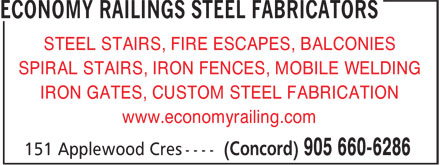 Economy Railings Steel Fabricators (905-660-6286) - Display Ad - STEEL STAIRS, FIRE ESCAPES, BALCONIES SPIRAL STAIRS, IRON FENCES, MOBILE WELDING IRON GATES, CUSTOM STEEL FABRICATION www.economyrailing.com  STEEL STAIRS, FIRE ESCAPES, BALCONIES SPIRAL STAIRS, IRON FENCES, MOBILE WELDING IRON GATES, CUSTOM STEEL FABRICATION www.economyrailing.com  STEEL STAIRS, FIRE ESCAPES, BALCONIES SPIRAL STAIRS, IRON FENCES, MOBILE WELDING IRON GATES, CUSTOM STEEL FABRICATION www.economyrailing.com  STEEL STAIRS, FIRE ESCAPES, BALCONIES SPIRAL STAIRS, IRON FENCES, MOBILE WELDING IRON GATES, CUSTOM STEEL FABRICATION www.economyrailing.com  STEEL STAIRS, FIRE ESCAPES, BALCONIES SPIRAL STAIRS, IRON FENCES, MOBILE WELDING IRON GATES, CUSTOM STEEL FABRICATION www.economyrailing.com  STEEL STAIRS, FIRE ESCAPES, BALCONIES SPIRAL STAIRS, IRON FENCES, MOBILE WELDING IRON GATES, CUSTOM STEEL FABRICATION www.economyrailing.com