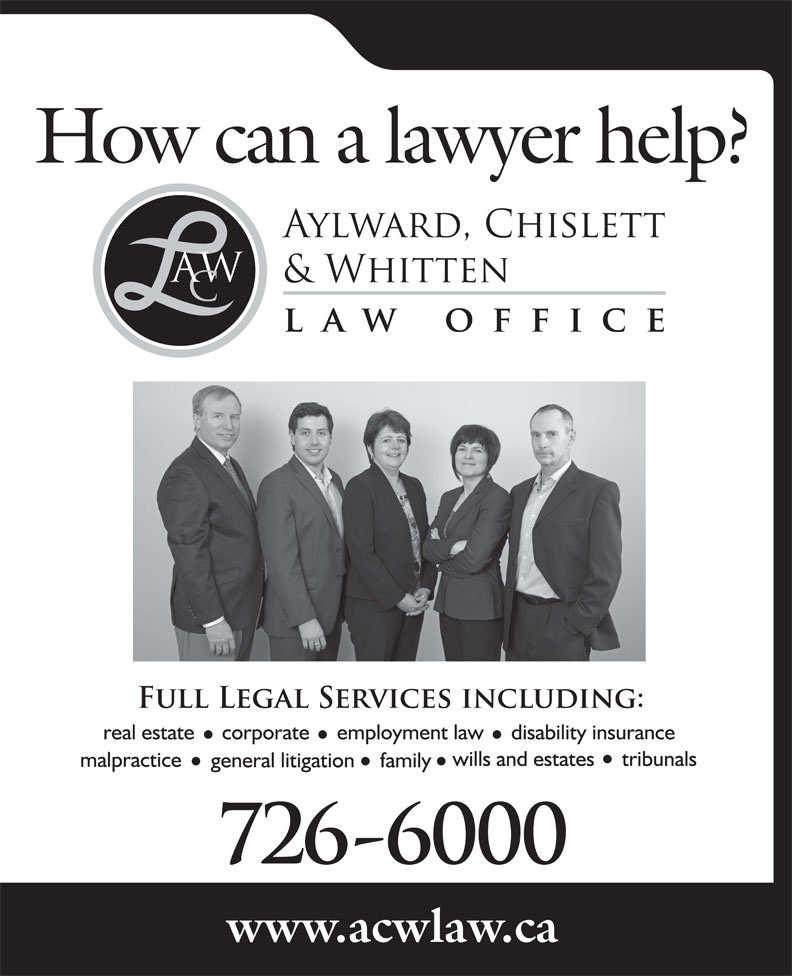Aylward Chislett & Whitten Law Office (709-726-6000) - Annonce illustrée======= - How can a lawyer help? www.acwlaw.ca