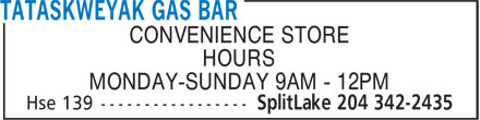 TCN Smoke Shop/Gas Bar (204-342-2435) - Display Ad - CONVENIENCE STORE HOURS MONDAY-SUNDAY 9AM - 12PM