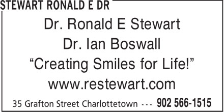 "Stewart Ronald E Dr (902-566-1515) - Display Ad - Dr. Ronald E Stewart Dr. Ian Boswall ""Creating Smiles for Life!"" www.restewart.com"