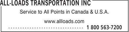 All Loads Transportation Inc (519-622-7200) - Display Ad - Service to All Points in Canada & U.S.A. www.allloads.com  Service to All Points in Canada & U.S.A. www.allloads.com  Service to All Points in Canada & U.S.A. www.allloads.com  Service to All Points in Canada & U.S.A. www.allloads.com  Service to All Points in Canada & U.S.A. www.allloads.com