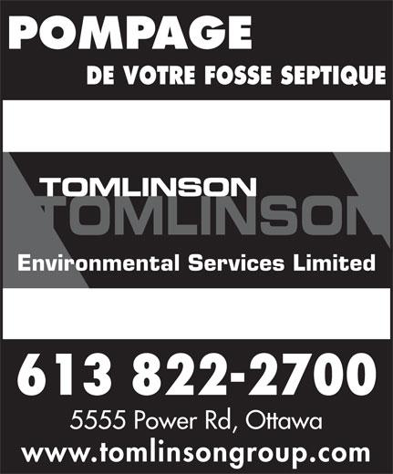 Tomlinson Environmental Services Limited (613-822-2700) - Display Ad - POMPAGE DE VOTRE FOSSE SEPTIQUE Environmental Services Limited 613 822-2700 5555 Power Rd, Ottawa www.tomlinsongroup.com TOMLINSON