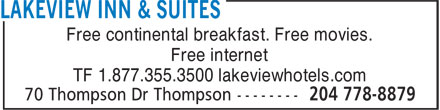 Lakeview Hotels & Resorts (204-778-8879) - Display Ad - Free continental breakfast. Free movies. Free internet TF 1.877.355.3500 lakeviewhotels.com