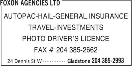 Foxon Agencies Ltd (204-385-2993) - Annonce illustrée======= - AUTOPAC-HAIL-GENERAL INSURANCE TRAVEL-INVESTMENTS PHOTO DRIVER'S LICENCE FAX # 204 385-2662